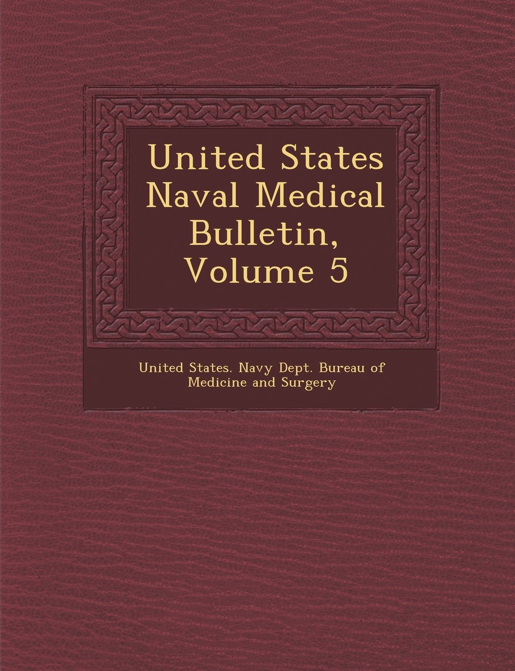 Download United States Naval Medical Bulletin, Volume 5 PDF