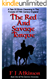 The Red And Savage Tongue (Historical Fiction Action Adventure, set in Dark Age post Roman Britain) (The Dominic Chronicles Book 1)
