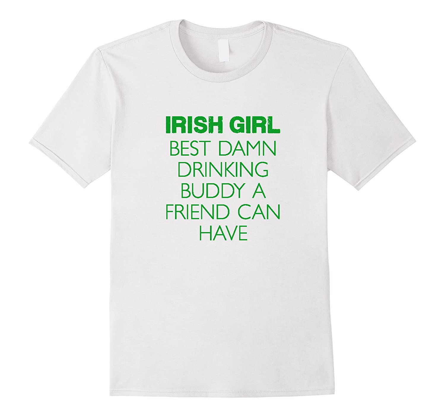 Irish Girl Best Drinking Buddy Tshirt-CL