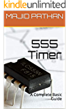 555 TIMER: A COMPLETE BEGINNERS GUIDE