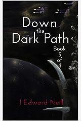 Down the Dark Path (Part 3 of 4) (Down the Dark Path Serial)