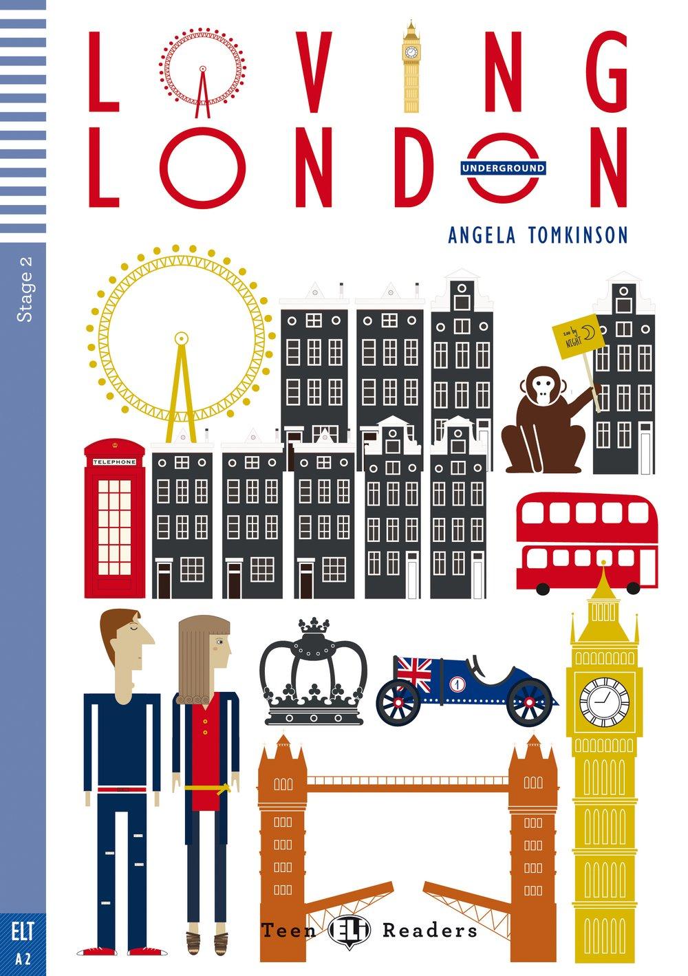Loving London: Englische Lektüre mit Audio-CD für das 2., 3. und 4. Lernjahr. Mit Annotationen und Illustrationen (Teen ELI Readers)