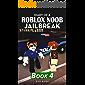 Diary of a Roblox Noob Jailbreak: Book 4