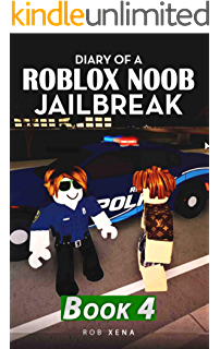 Amazoncom Edgar John Roblox Noob For The Holidays Amazon Com Diary Of A Roblox Noob Jailbreak Book 3 Ebook Xena Rob Kindle Store