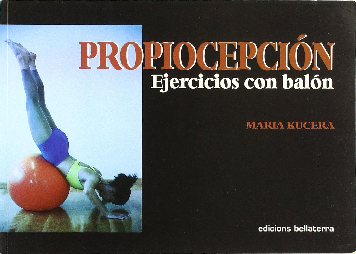 Propiocepción : ejercicios con el balón: Maria Kucera ...