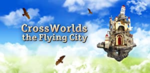 CrossWorlds: the Flying City (Full) from G5 Entertainment AB