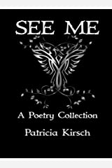 See Me: A Poetry Collection Kindle Edition