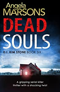 Dead Souls: A gripping serial killer thriller with a shocking twist (Detective Kim Stone Crime Thriller Series Book 6)