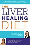 The Liver Healing Diet: The MD's Nutritional Plan to Eliminate Toxins, Reverse Fatty Liver Disease and Promote Good…