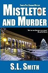 Mistletoe and Murder: The Fourth Pete Culnane Mystery (Pete Culnane Mysteries) (Volume 4) Paperback