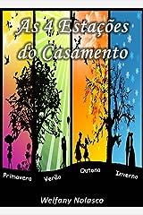 As quatro estações do Casamento (Portuguese Edition) Kindle Edition