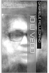 Io li vedo (Italian Edition) Kindle Edition
