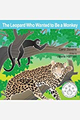 The Leopard Who Wanted to Be a Monkey: A Children's Picture Book on Overcoming Shyness (Wantstobe) Kindle Edition