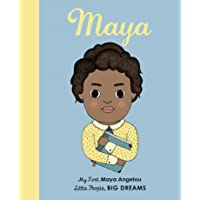 Maya Angelou (My First Little People, Big Dreams): My First Maya Angelou: 4