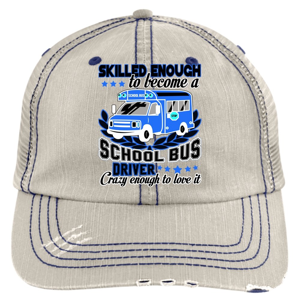 Skilled Enough Hat Being A School Bus Driver Trucker Cap