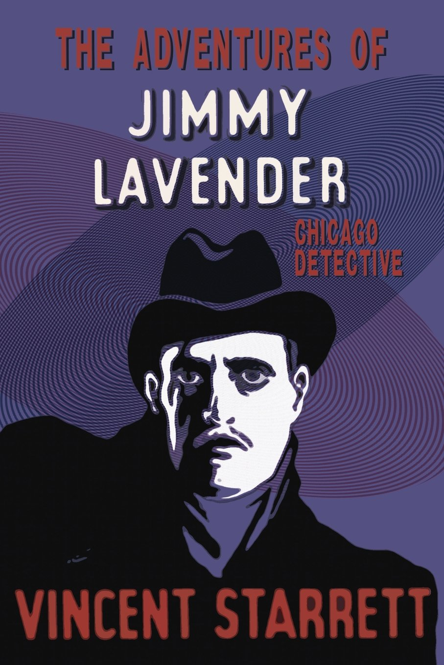 Read Online The Adventures of Jimmy Lavender: Chicago Detective pdf