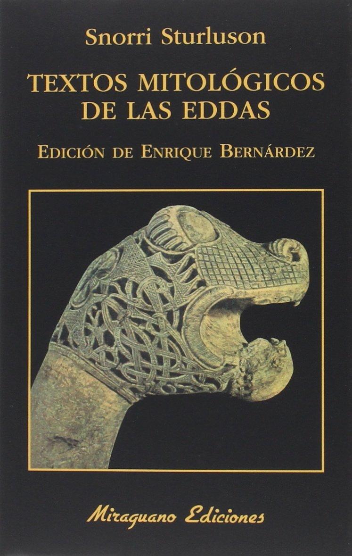 Textos Mitológicos De Las Eddas (Libros de los Malos Tiempos) Tapa blanda – 7 sep 2016 Snorri Sturlusson Enrique Bernárdez Sanchís Miraguano 8478134492