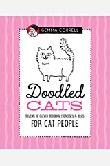 Doodled Cats: Dozens of clever doodling exercises & ideas for cat people (Doodling for...) Hardcover