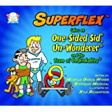 Superflex Takes on One-sided Sid, Un-wonderer and the Team of Unthinkables