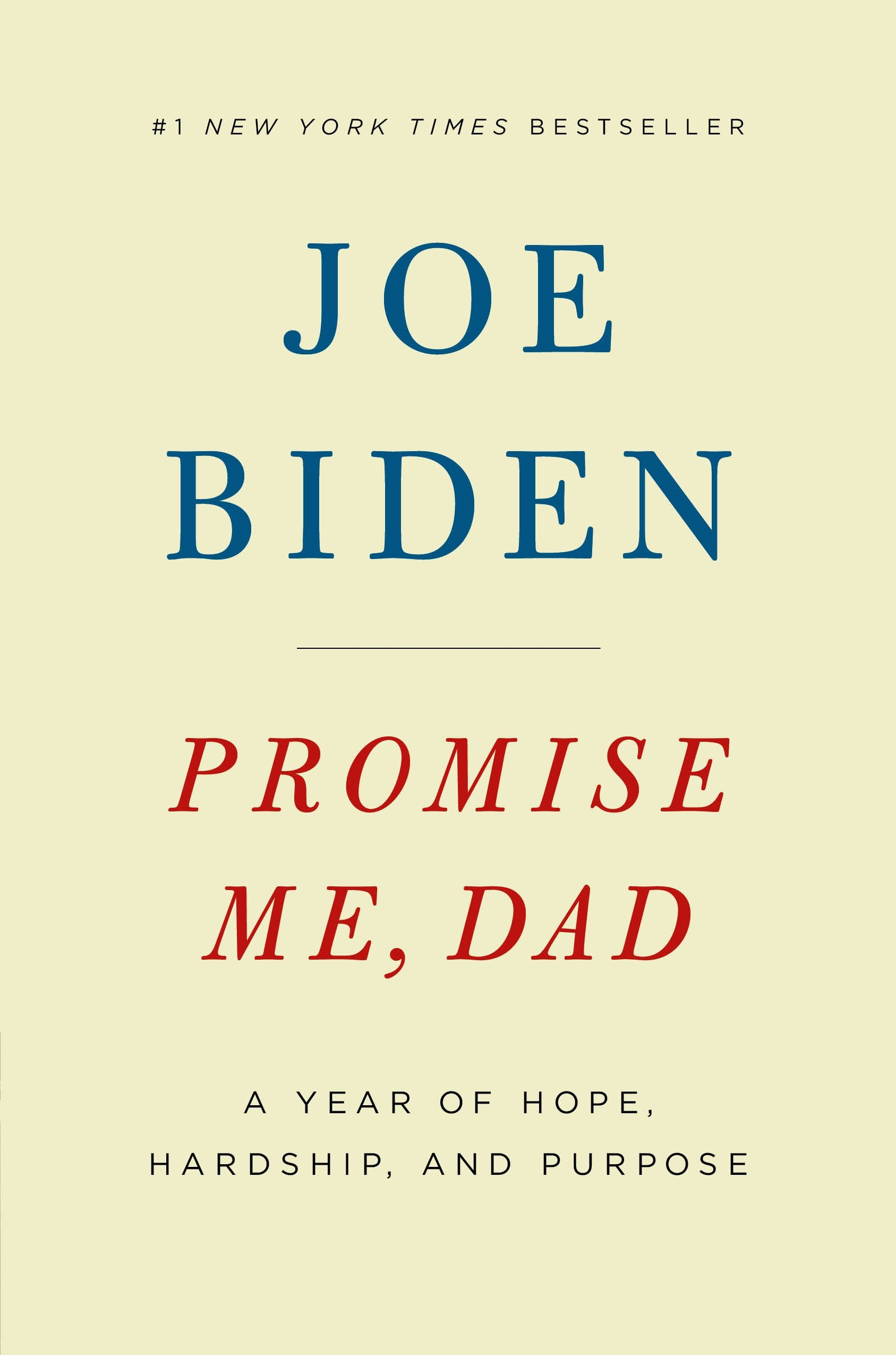 Amazon Com Promise Me Dad A Year Of Hope Hardship And Purpose 9781250171672 Biden Joe Books