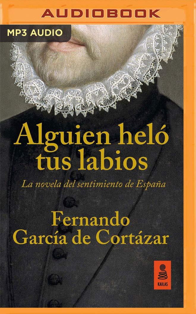 Alguien Heló Tus Labios: Amazon.es: Cortazar, Fernando Garcia, Alvarez, Miguel Angel: Libros