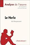 Le Horla de Guy de Maupassant (Analyse de l'oeuvre): Comprendre la littérature avec lePetitLittéraire.fr (Fiche de lecture)