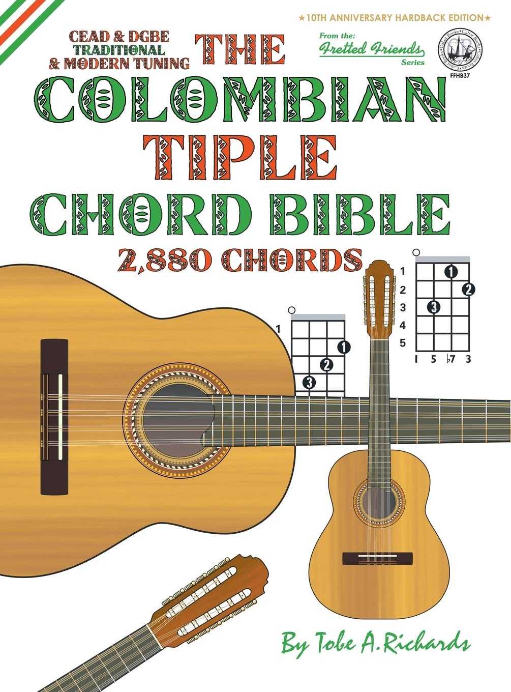 The Colombian Chord Bible: Traditional & Modern Tunings 2,880 ...