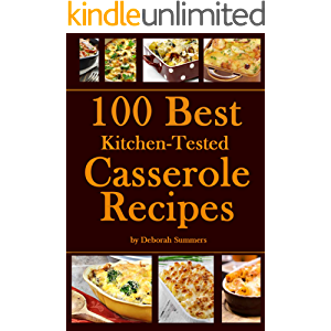 100 Best Kitchen-Tested Casserole Recipes
