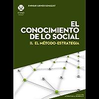 El conocimiento de lo social : II. El método-estrategia (Alternativas al desarrollo)