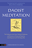 Daoist Meditation: The Purification of the Heart Method of Meditation and Discourse on Sitting and Forgetting (Zuò Wàng Lùn) by Si Ma Cheng Zhen