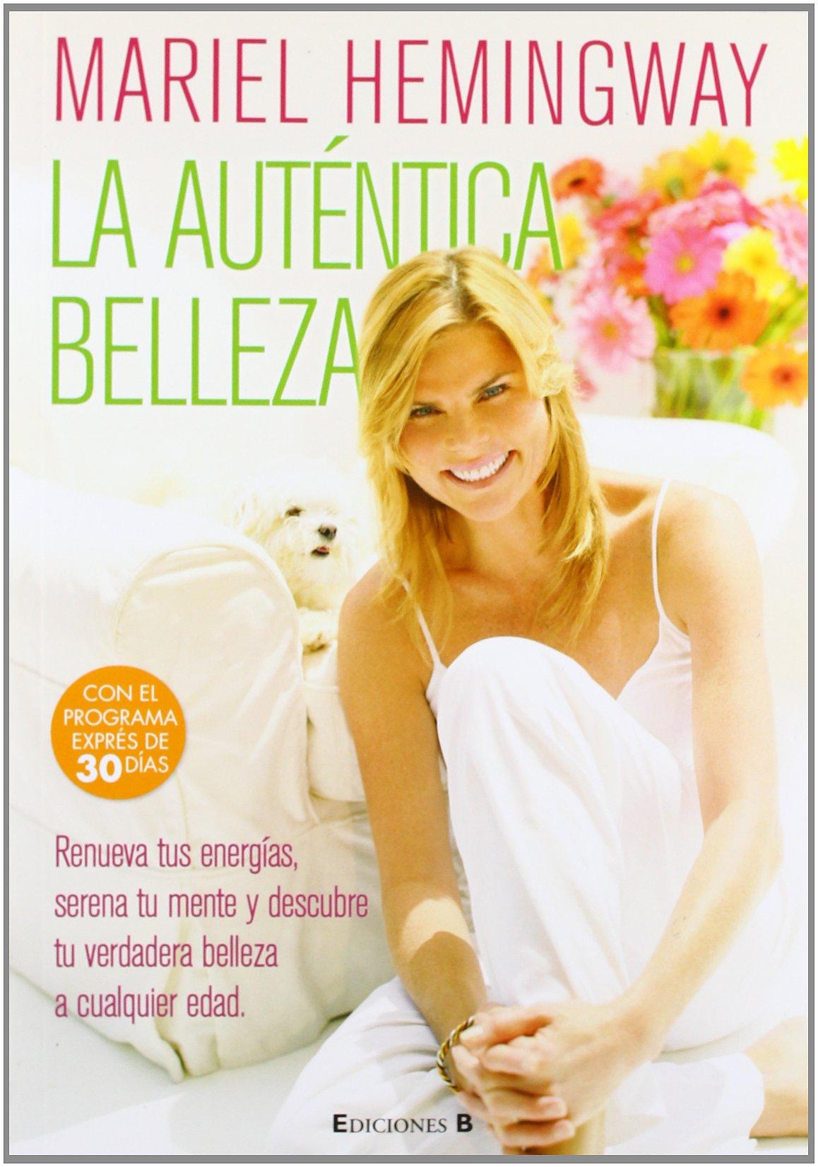 La utentica belleza (Spanish Edition): Mariel Hemingway ...