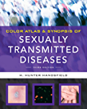 Color Atlas & Synopsis of Sexually Transmitted Diseases, Third Edition (Handsfield, Color Atlas & Synopsis of Sexually…