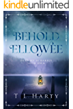 Behold Ellowee: Destiny Is Rarely Your Own (The Line Of Enya Book 1)