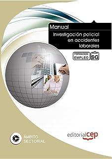 Manual Investigación policial en accidentes laborales. Formación para el empleo (Formacion Empleo Sectorial)