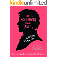 There's Something About Darcy: The curious appeal of
