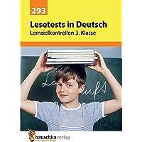 Lesetests in Deutsch - Lernzielkontrollen 3. Klasse (Lernzielkontrollen, Tests und Proben, Band 293)