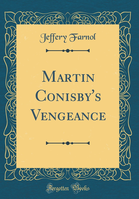 Read Online Martin Conisby's Vengeance (Classic Reprint) pdf epub