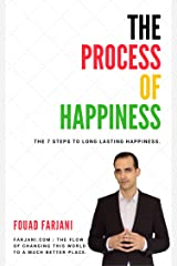 The Process of Happiness: If only one human being lived happily, anybody can & will! Kindle Edition