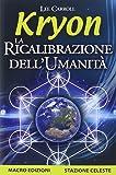 Kryon. La ricalibrazione dell'umanità