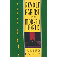 Revolt Against the Modern World: Politics, Religion, and Social Order in the Kali Yuga