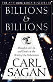 Billions & Billions: Thoughts on Life and Death at the Brink of the Millennium [Lingua Inglese]