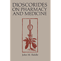 Dioscorides on Pharmacy and Medicine (History of Science Series Book 3) (English Edition)