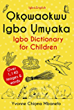 Okowaokwu Igbo Umuaka : Igbo Dictionary for Children
