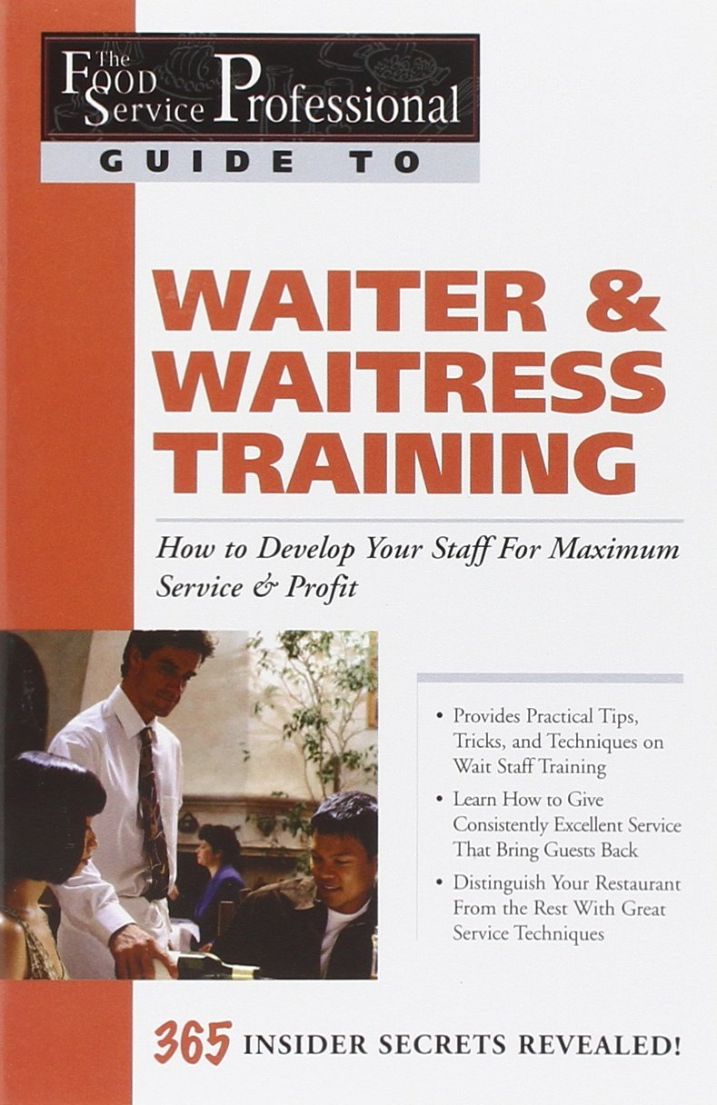 the food service professional guide to waiter waitress training rh amazon com waiter training manual pdf waiter training manual pdf free