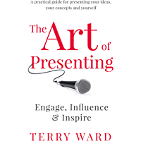 The Art of Presenting (English Edition)