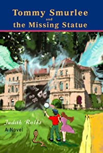 Tommy Smurlee and the Missing Statue: Can Tommy & Grella Save Dunster's Camp of Mystery & Inventions? (Adventures of Tommy Smurlee Book 2)
