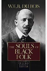 The Souls of Black Folk (Original Classic Edition) Kindle Edition