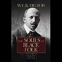 The Souls of Black Folk (Original Classic Edition) (English Edition)