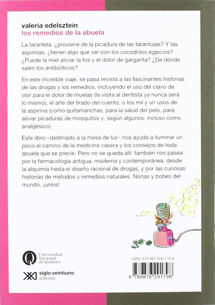 Los remedios de la abuela. Mitos y verdades de la medicina casera (Spanish Edition): Valeria Edelsztein: 9789876291798: Amazon.com: Books