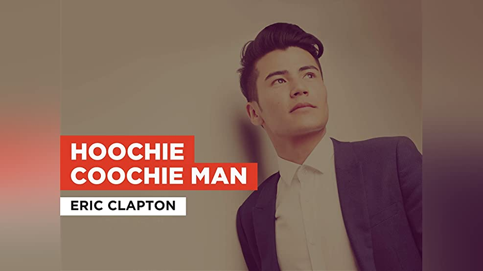 Hoochie Coochie Man in the Style of Eric Clapton